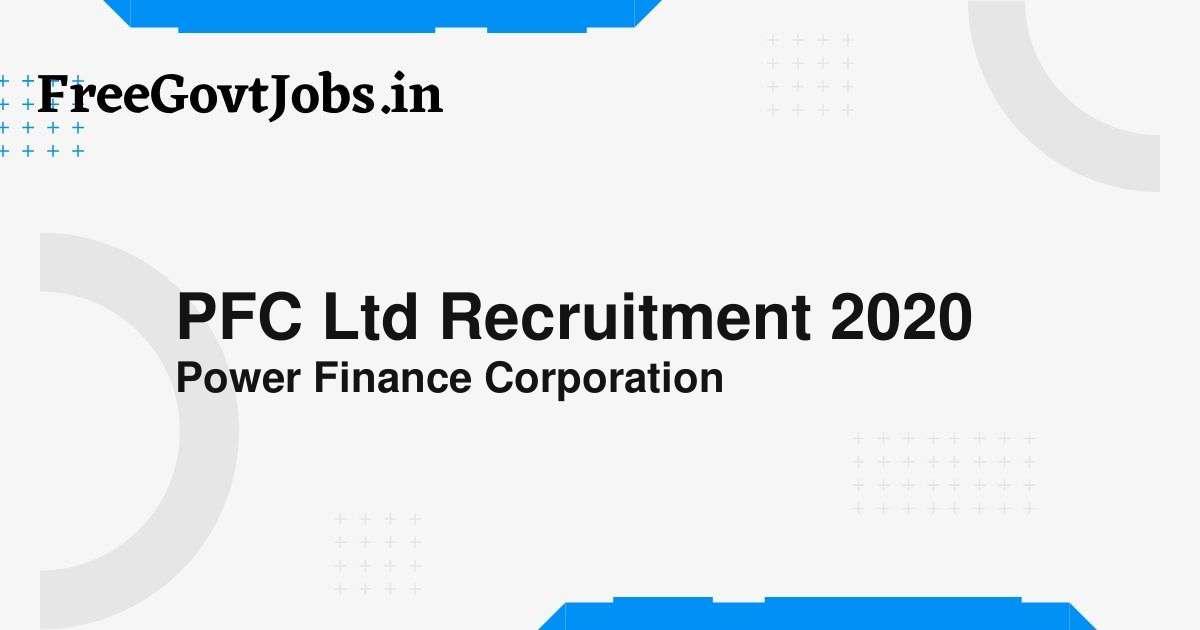 pfc ltd recruitment 2020