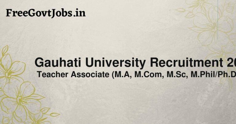 Gauhati University Recruitment 2021