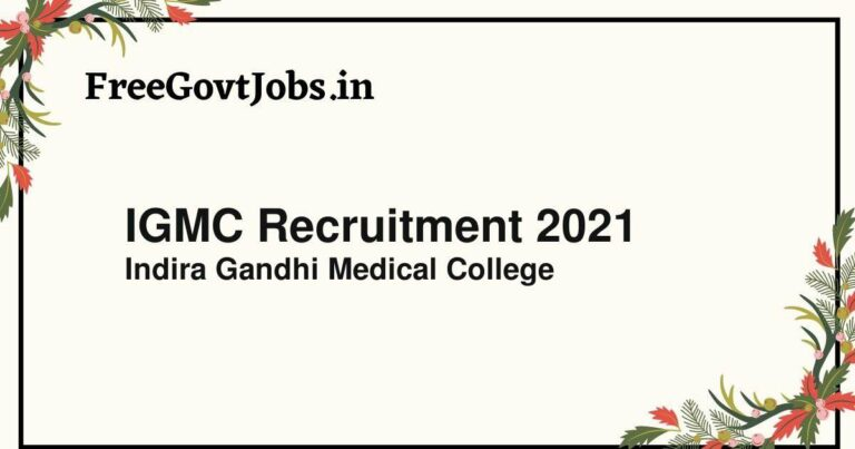 IGMC Recruitment 2021
