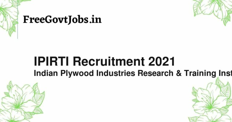 IPIRTI Recruitment 2021