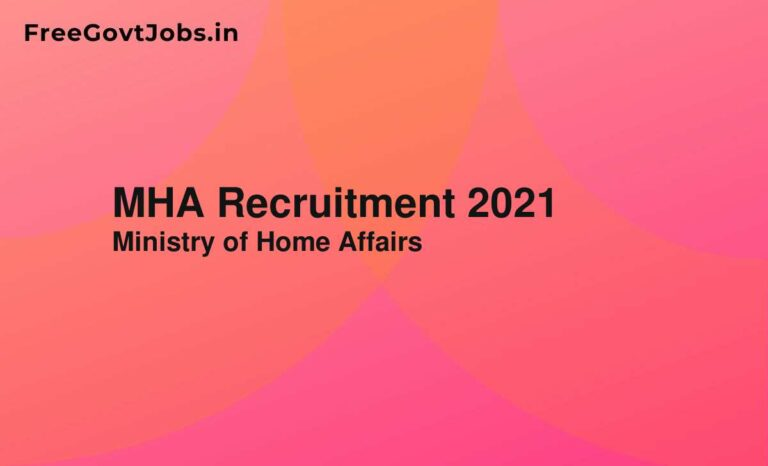 MHA Recruitment 2021