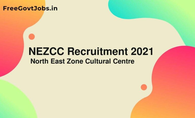 NEZCC Recruitment 2021