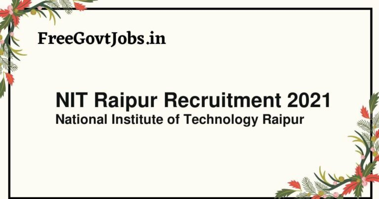 NIT Raipur Recruitment 2021