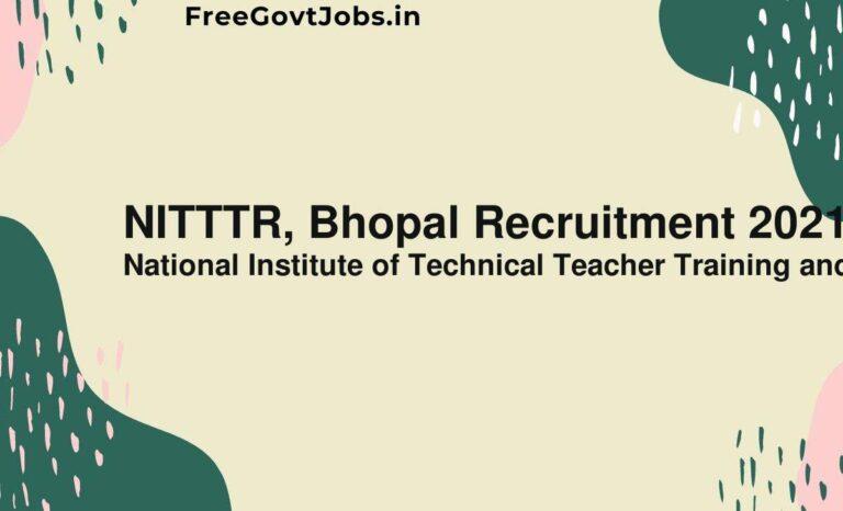 NITTTR, Bhopal Recruitment 2021