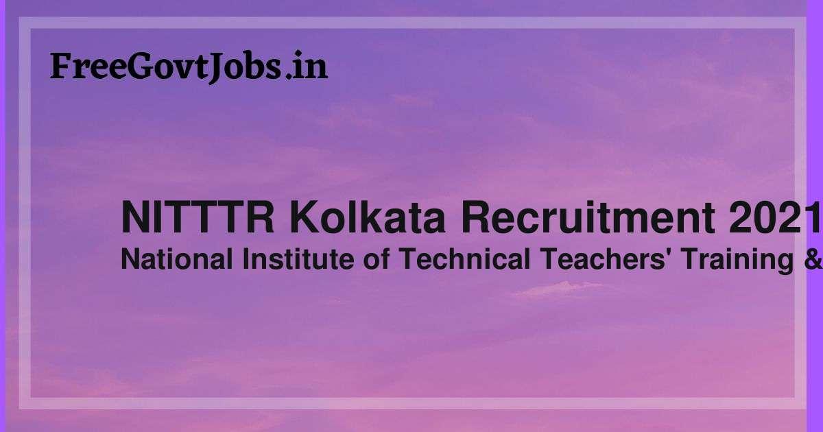 nitttr kolkata recruitment 2021