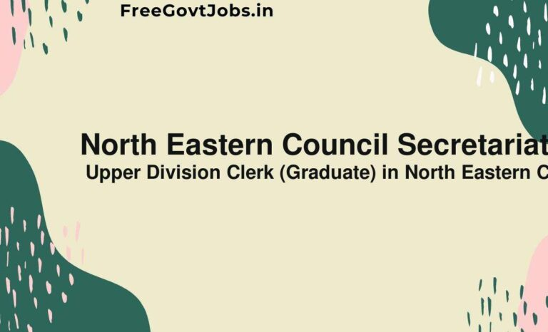 North Eastern Council Secretariat Recruitment 2021