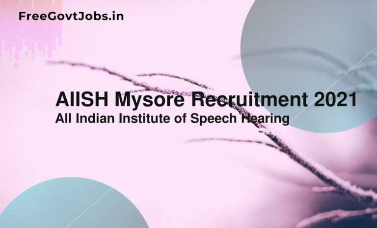 AIISH Mysore Recruitment 2021