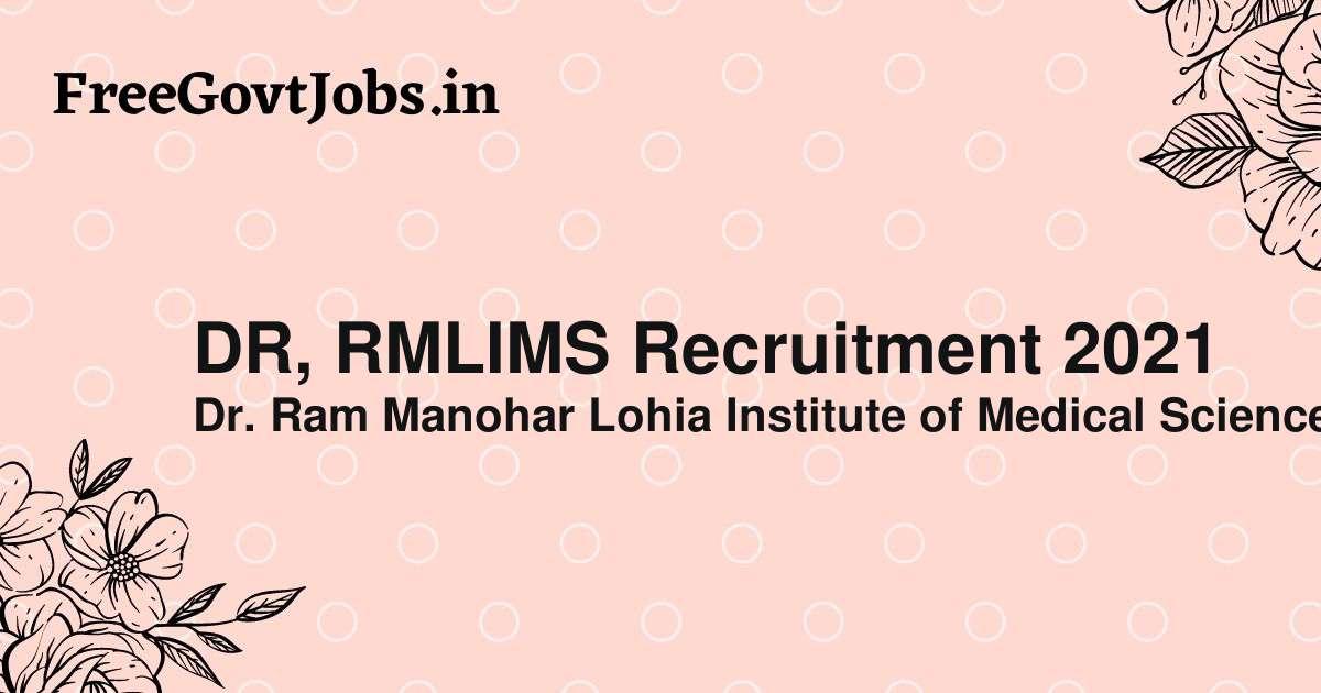 dr rmlims recruitment 2021