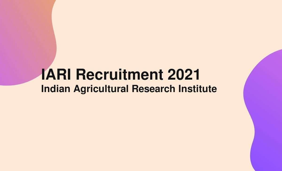 iari recruitment 2021