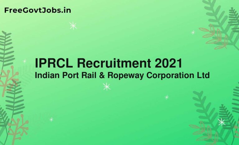 IPRCL Recruitment 2021