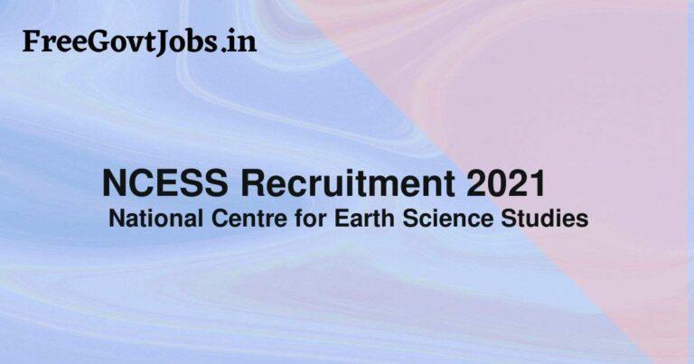 NCESS Recruitment 2021