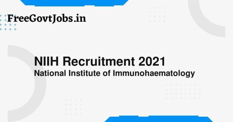NIIH Recruitment 2021