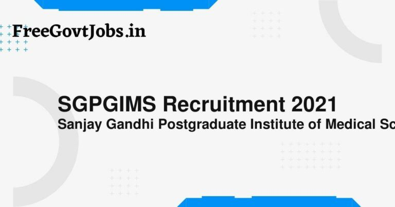 SGPGIMS Recruitment 2021
