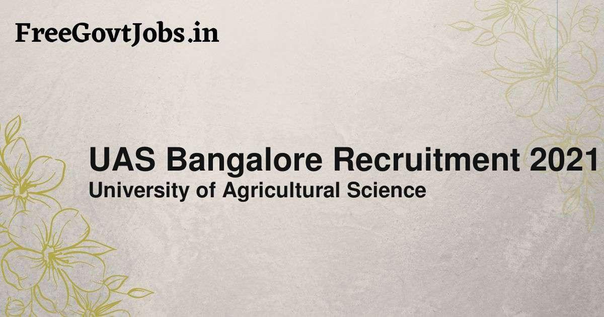 uas bangalore recruitment 2021