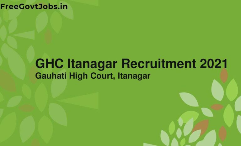 GHC Itanagar Recruitment 2021