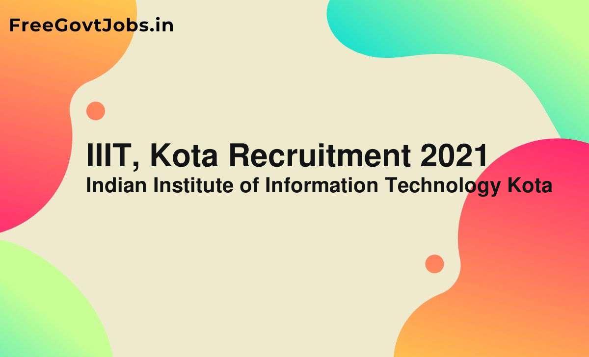iiit kota recruitment 2021