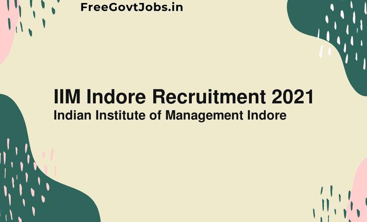 iim indore recruitment 2021