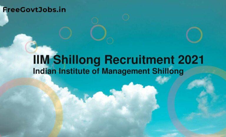 IIM Shillong Recruitment 2021
