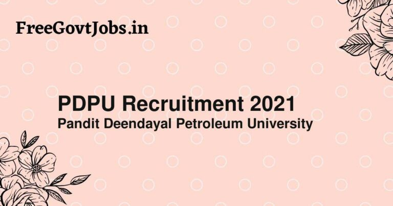 PDPU Recruitment 2021