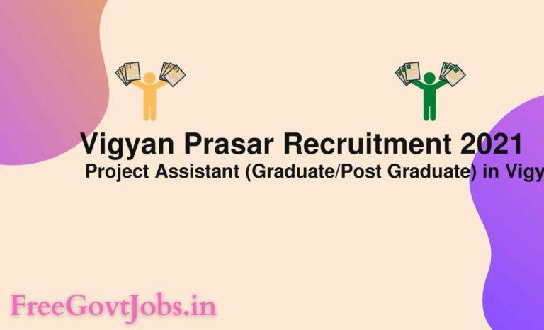 Vigyan Prasar Recruitment 2021