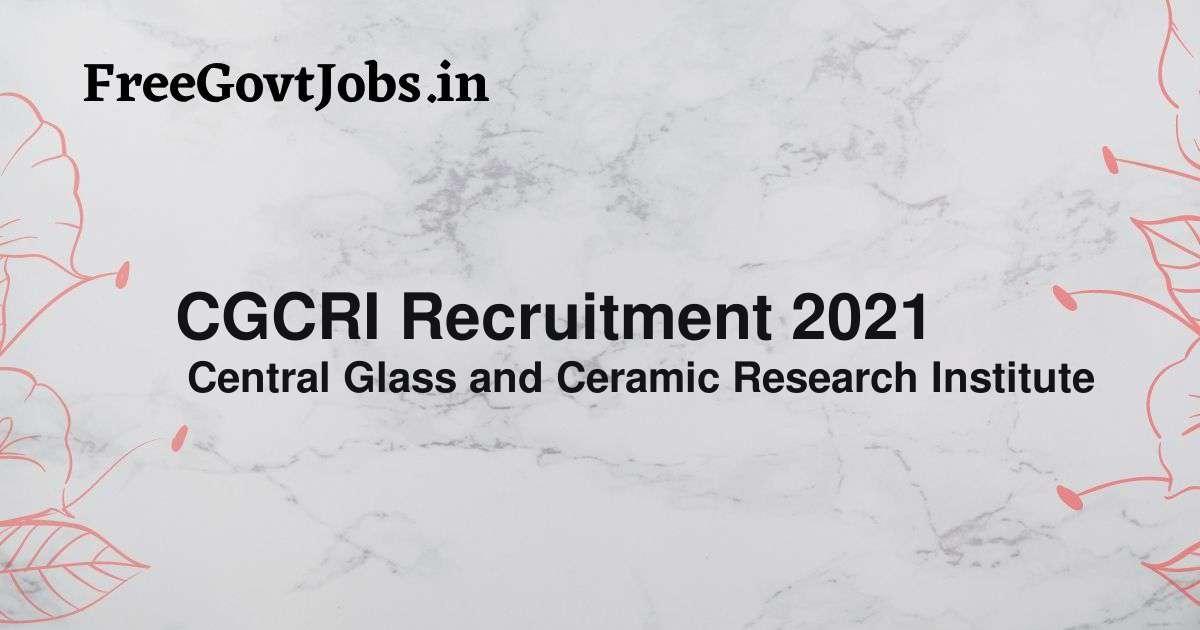 cgcri recruitment 2021
