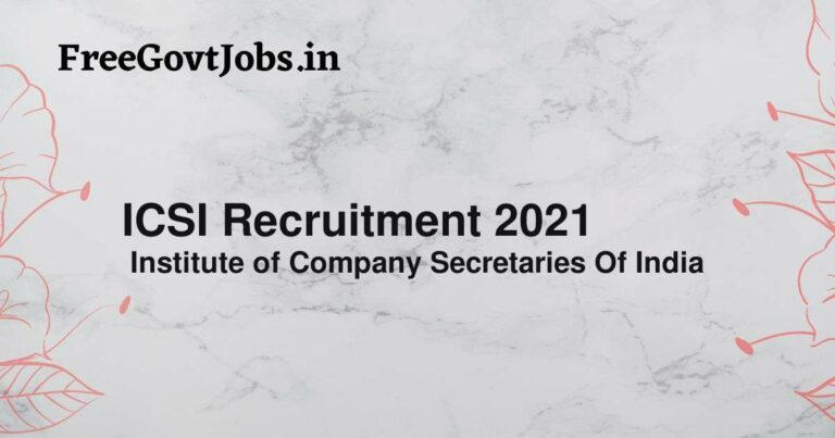 ICSI Recruitment 2021