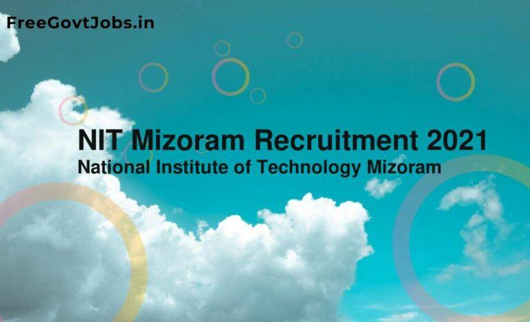 NIT Mizoram Recruitment 2021
