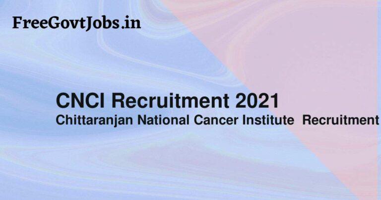 CNCI Recruitment 2021