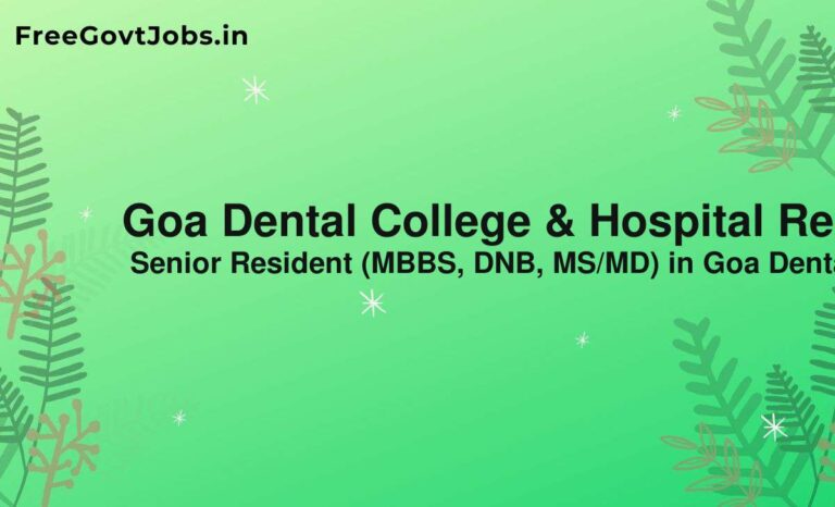 Goa Dental College & Hospital Recruitment  2021