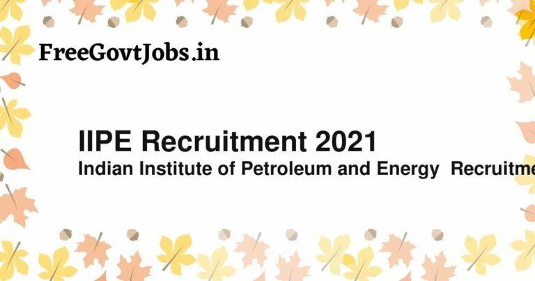 IIPE Recruitment 2021