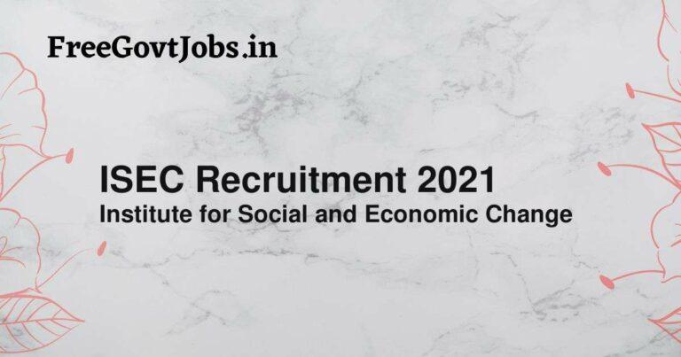 ISEC Recruitment 2021