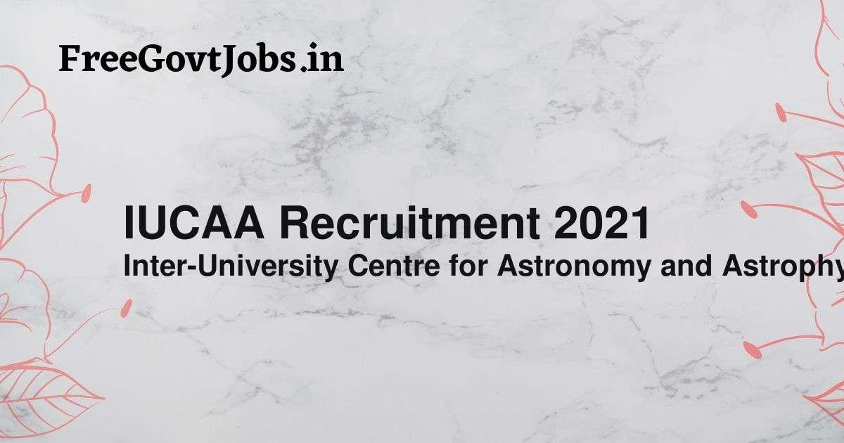 iucaa recruitment 2021