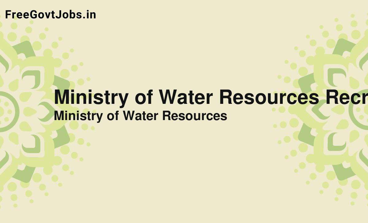 ministry of water resources recruitment 2021