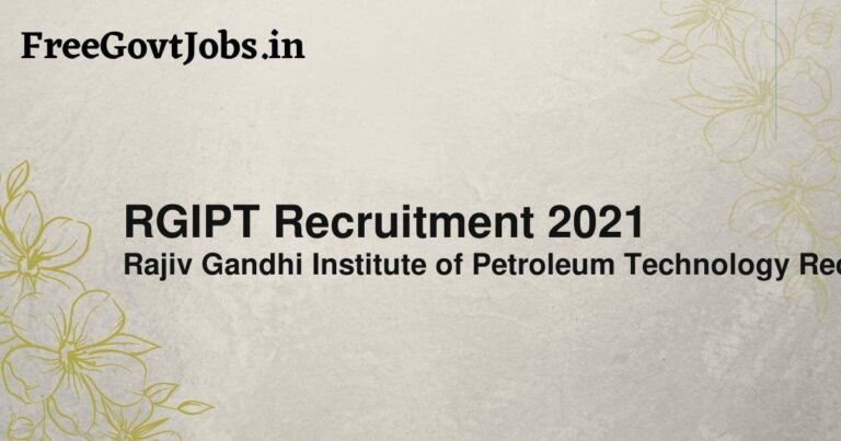 RGIPT Recruitment 2021