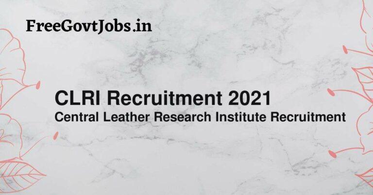 CLRI Recruitment 2021