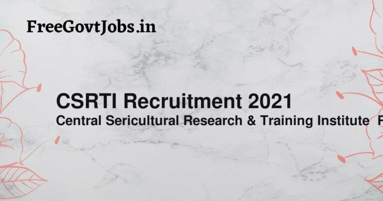 CSRTI Recruitment 2021