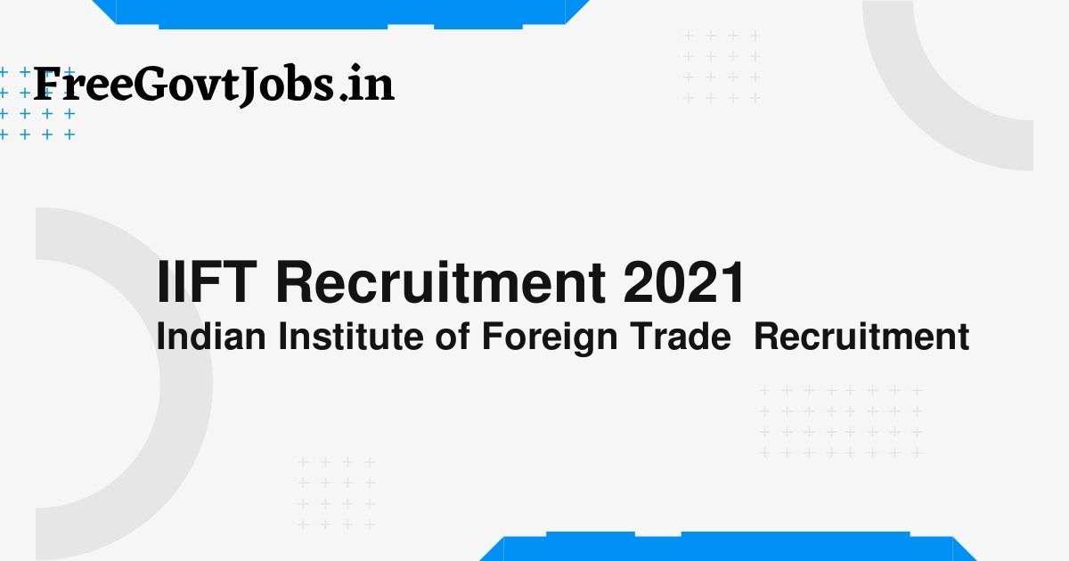 iift recruitment 2021