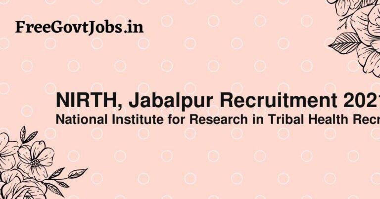 NIRTH, Jabalpur Recruitment 2021