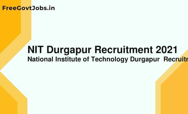 NIT Durgapur Recruitment 2021