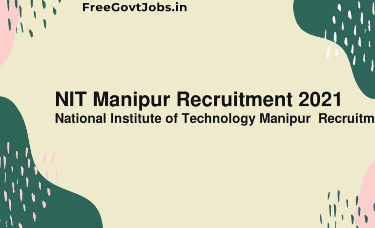 NIT Manipur Recruitment 2021