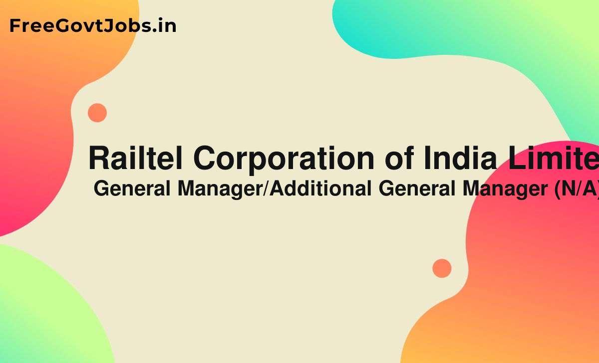 railtel corporation of india limited recruitment 2021