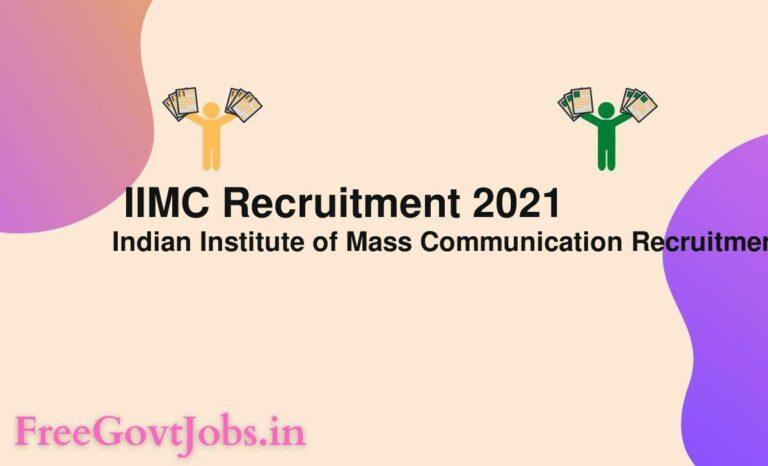 IIMC Recruitment 2021