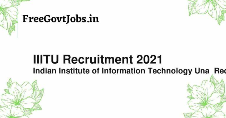 IIITU Recruitment 2021